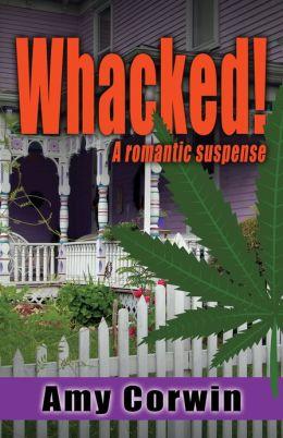 Whacked!: A Romantic Suspense
