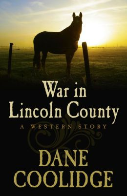 War in Lincoln County: A Western Story