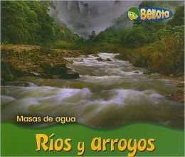 Rios y Arroyos (Rivers and Streams)