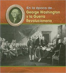 George Washington y la Guerra Revolucionaria