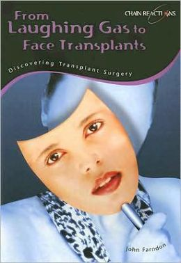 From Laughing Gas to Face Transplants: Discovering Transplant Surgery