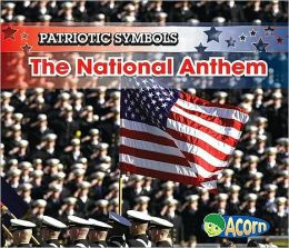 The National Anthem: Patriotic Symbols