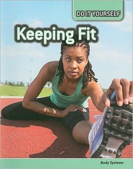 Keeping Fit: Body Systems