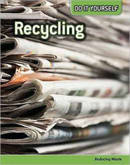 Recycling: Reducing Waste