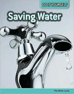 Saving Water: The Water Cycle