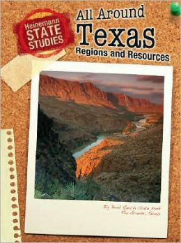 All Around Texas: Regions and Resources