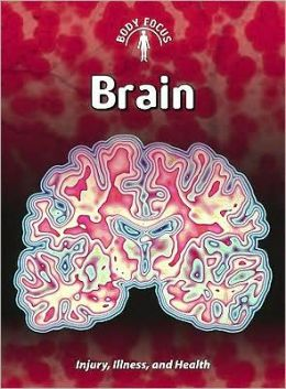 Brain: Injury, Illness, and Health