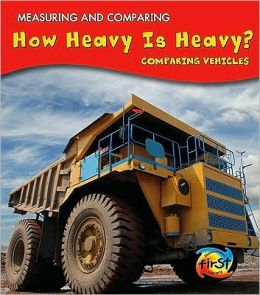 How Heavy Is Heavy?: Comparing Vehicles