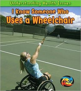 I Know Someone Who Uses a Wheelchair
