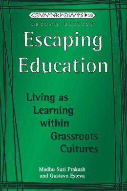 Escaping Education : Living As Learning Within Grassroots Cultures