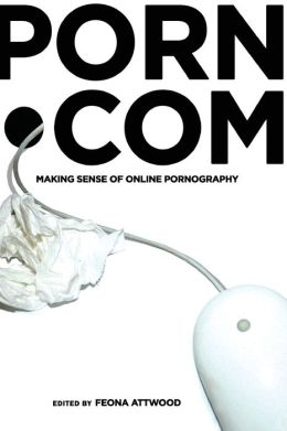 Porn.com: Making Sense of Online Pornography