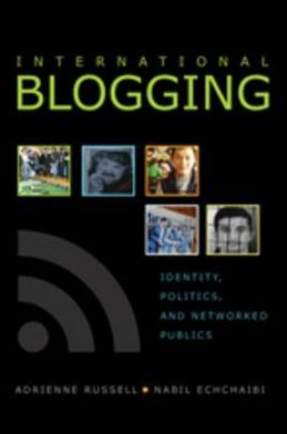 International Blogging: Identity, Politics and Networked Publics