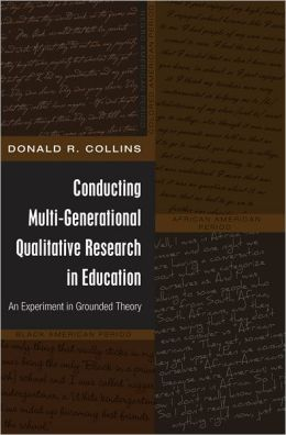 Conducting Multi-Generational Qualitative Research in Education: An Experiment in Grounded Theory