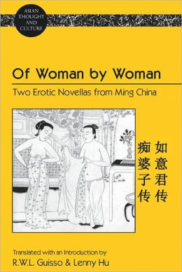 Of Woman by Woman: Two Erotic Novellas from Ming China