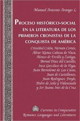 Proceso Histórico-Social en la Literatura de Los Primeros Cronistas de la Conquista de América