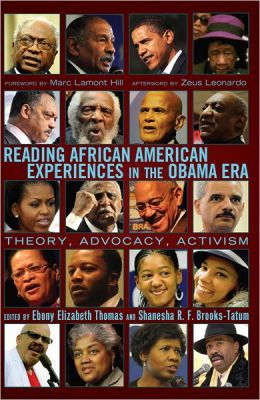 Reading African American Experiences in the Obama Era: Theory, Advocacy, Activism