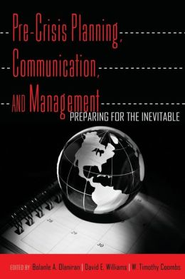 Pre-Crisis Planning, Communication, and Management: Preparing for the Inevitable