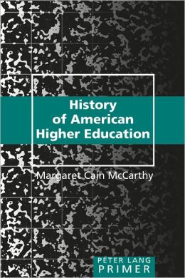 History of American Higher Education Primer