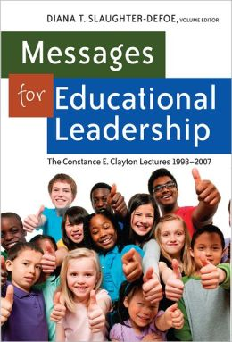 Messages for Educational Leadership: The Constance E. Clayton Lectures 1998 - 2007