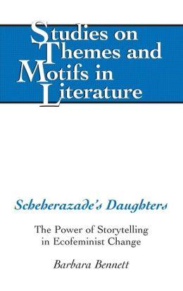 Scheherazade's Daughters: The Power of Storytelling in Ecofeminist Change