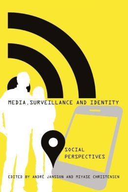 Media, Surveillance and Identity: Social Perspectives