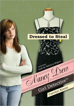 Dressed to Steal (Nancy Drew Girl Detective Series #22)