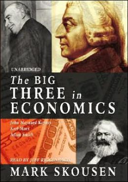 Big Three in Economics: Adam Smith, Karl Marx, and John Maynard Keynes