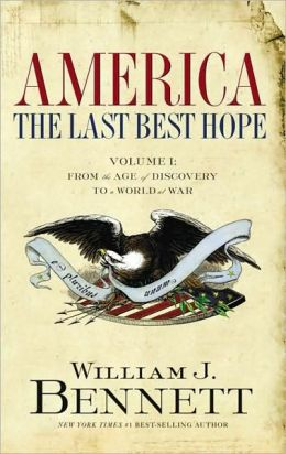 America: The Last Best Hope: From the Age of Discovery to a World at War