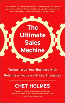 The Ultimate Sales Machine: Turbocharge Your Business with Relentless Focus on 12 Key Strategy