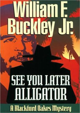 See You Later, Alligator (Blackford Oakes Series)
