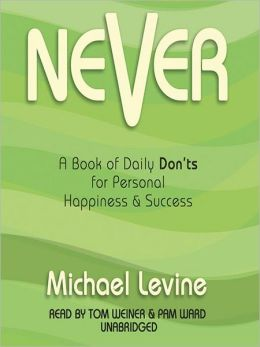 Never: A Book of Daily Don'ts for Personal Happiness & Success