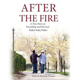 After the Fire: A True Story of Love and Survival