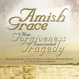 Amish Grace: How Forgiveness Transcended a Tragedy