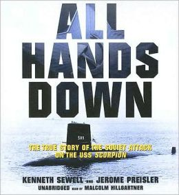 All Hands Down: The True Story of the Soviet Attack on the USS Scorpion