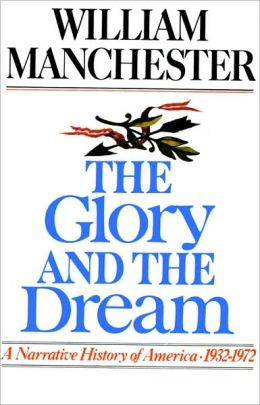 Glory and the Dream- Part B: A Narrative History of America, 1932-1972