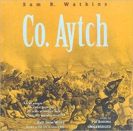 Co. Aytch: The Classic Memoir of the Civil War by a Confederate Soldier