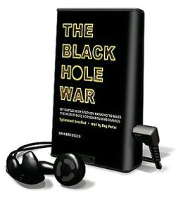 The Black Hole War: My Battle with Stephen Hawking to Make the World Safe for Quantum Mechanics [With Headphones]