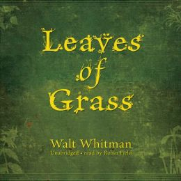 Leaves of Grass: Classic Collection