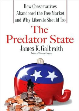 Predator State: How Conservatives Abandoned the Free Market and Why Liberals Should Too