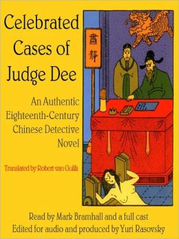 The Celebrated Cases of Judge Dee (Dee Goong An): An Authentic Eighteenth Century Chinese Detective Novel