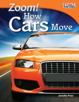 Zoom! How Cars Move (TIME FOR KIDS Nonfiction Readers)