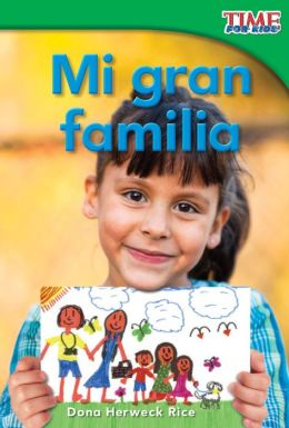 Mi gran familia (My Big Family) (TIME FOR KIDS Nonfiction Readers)
