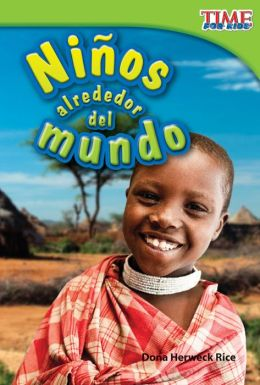 Niños alrededor del mundo (Kids Around the World) (TIME FOR KIDS Nonfiction Readers)