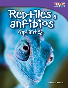 Reptiles y anfibios reptantes (Slithering Reptiles and Amphibians) (TIME FOR KIDS Nonfiction Readers)