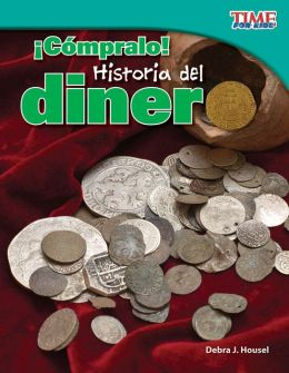 Cómpralo! Historia del dinero (Buy It! History of Money) (TIME FOR KIDS Nonfiction Readers)