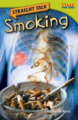 Straight Talk: Smoking (TIME FOR KIDS Nonfiction Readers)