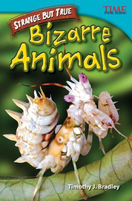 Strange but True: Bizarre Animals (TIME FOR KIDS Nonfiction Readers)