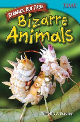 Strange but True: Bizarre Animals (TIME FOR KIDS Nonfiction Readers)