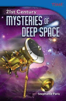 21st Century: Mysteries of Deep Space (TIME FOR KIDS Nonfiction Readers)