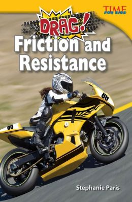 Drag! Friction and Resistance (TIME FOR KIDS Nonfiction Readers)
